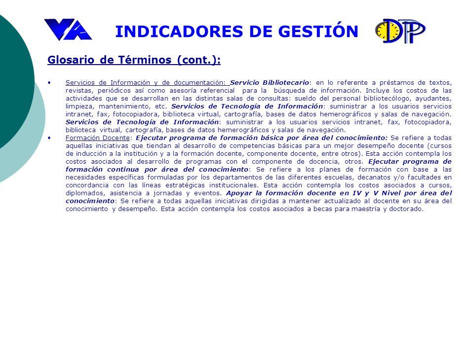 INDICADORES DE GESTIÓN Glosario de Términos (cont.): Servicios de Información y de documentación: Servicio Bibliotecario: en lo referente a préstamos