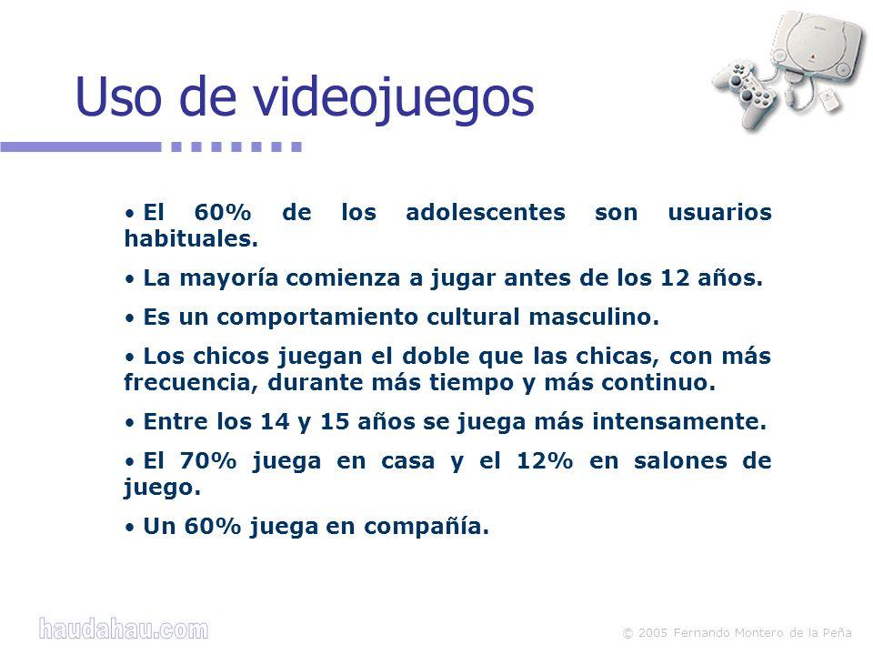 © 2005 Fernando Montero de la Peña Uso de videojuegos El 60% de los adolescentes son usuarios habituales. La mayoría comienza a jugar antes de los 12