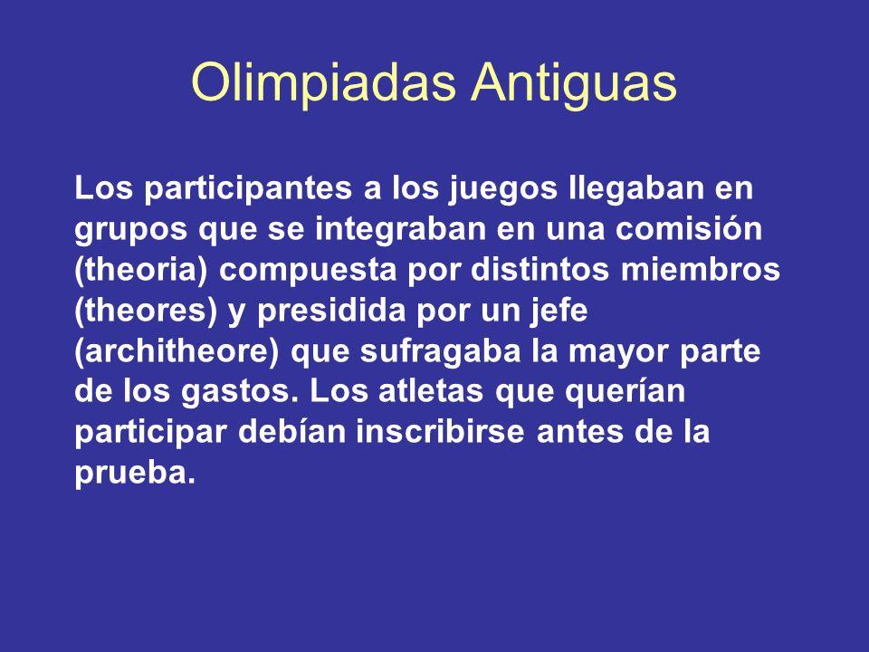 Olimpiadas Antiguas Los participantes a los juegos llegaban en grupos que se integraban en una comisión (theoria) compuesta por distintos miembros (th