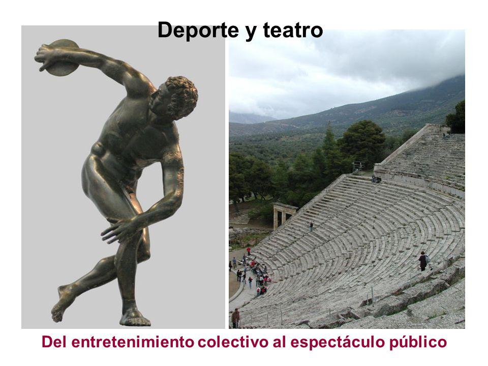 Deporte y teatro Del entretenimiento colectivo al espectáculo público