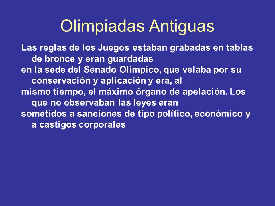 Olimpiadas Antiguas Las reglas de los Juegos estaban grabadas en tablas de bronce y eran guardadas en la sede del Senado Olímpico, que velaba por su c