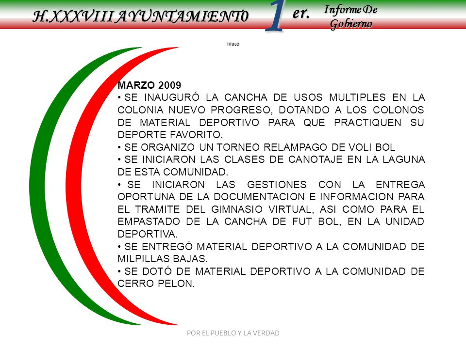 Informe De Gobierno Informe De Gobierno er.1 TITULO H.XXXVIII AYUNTAMIENT0 MARZO 2009 SE INAUGURÓ LA CANCHA DE USOS MULTIPLES EN LA COLONIA NUEVO PROG