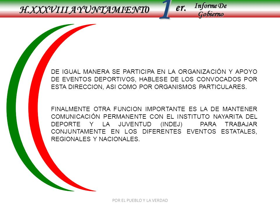 Informe De Gobierno Informe De Gobierno er.1 H.XXXVIII AYUNTAMIENT0 POR EL PUEBLO Y LA VERDAD DE IGUAL MANERA SE PARTICIPA EN LA ORGANIZACIÓN Y APOYO