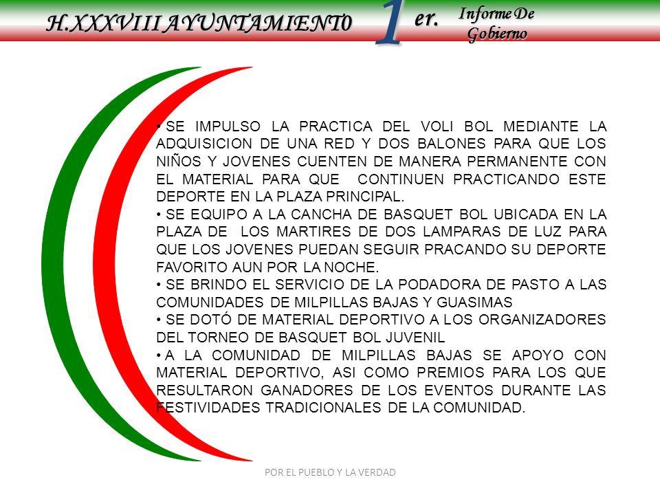 Informe De Gobierno Informe De Gobierno er.1 DICIEMBRE 2008 H.XXXVIII AYUNTAMIENT0 POR EL PUEBLO Y LA VERDAD INAUGURACION DE ETAPA MUNICIPAL DE OLIMPIADA