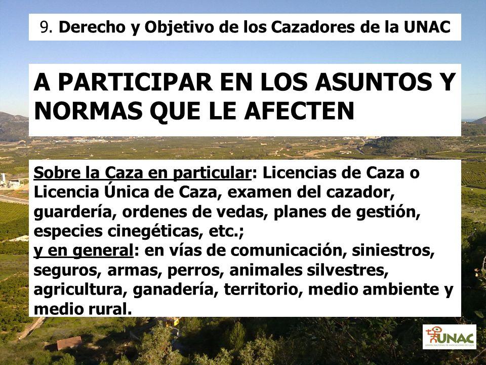 A PARTICIPAR EN LOS ASUNTOS Y NORMAS QUE LE AFECTEN Sobre la Caza en particular: Licencias de Caza o Licencia Única de Caza, examen del cazador, guard