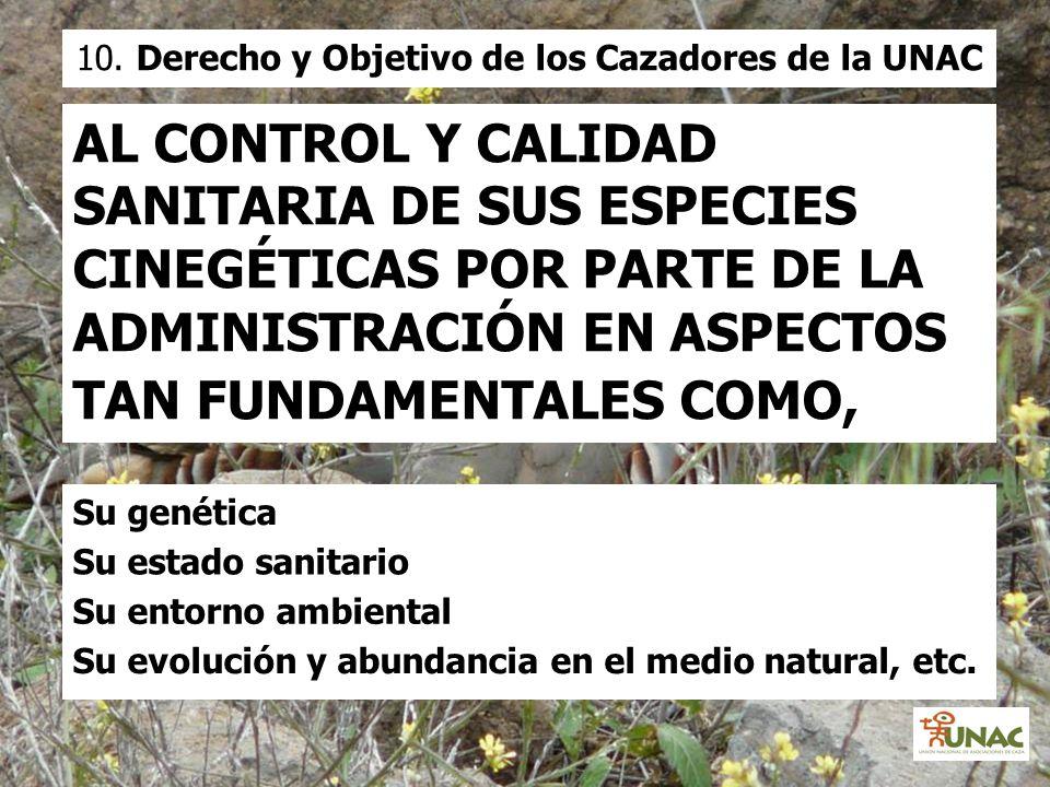AL CONTROL Y CALIDAD SANITARIA DE SUS ESPECIES CINEGÉTICAS POR PARTE DE LA ADMINISTRACIÓN EN ASPECTOS TAN FUNDAMENTALES COMO, Su estado sanitario Su g