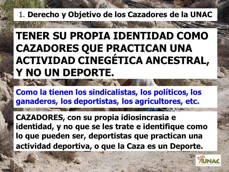 EL SER RESPETADOS COMO CAZADORES, Y TRATADOS CON DIGNIDAD, DECORO Y HONORABILIDAD.