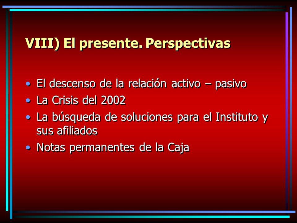 VIII) El presente.
