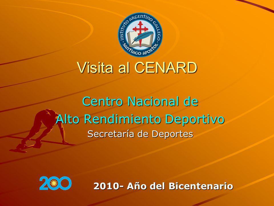 Visita al CENARD Centro Nacional de Alto Rendimiento Deportivo Secretaría de Deportes 2010- Año del Bicentenario