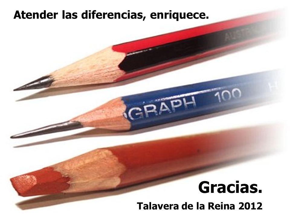 Gracias. Atender las diferencias, enriquece. Talavera de la Reina 2012