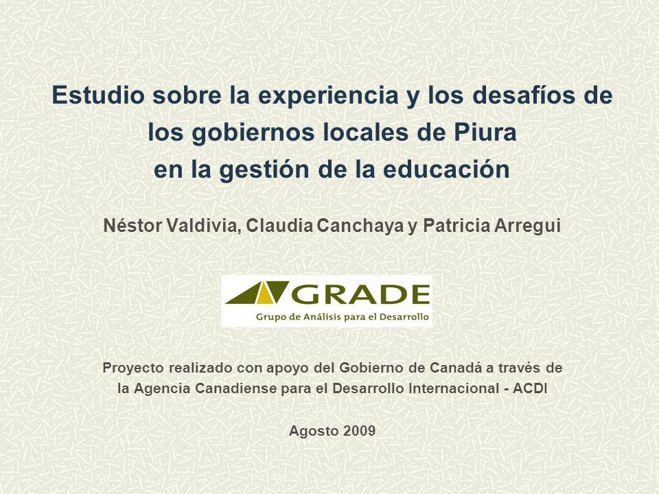 Estudio sobre la experiencia y los desafíos de los gobiernos locales de Piura en la gestión de la educación Néstor Valdivia, Claudia Canchaya y Patric