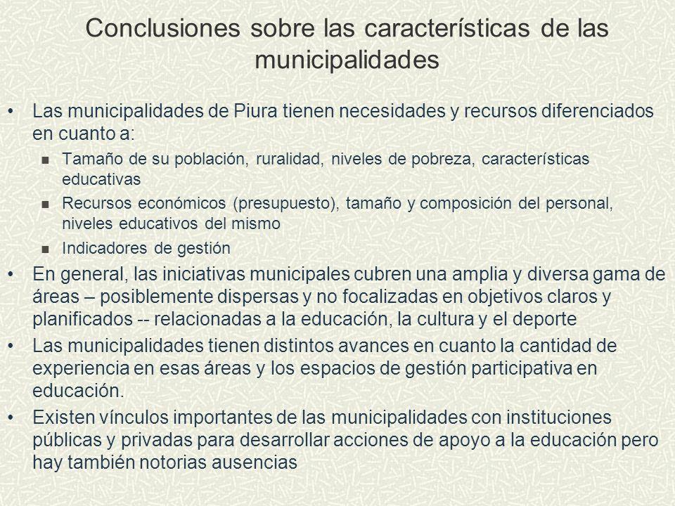 Conclusiones sobre las características de las municipalidades Las municipalidades de Piura tienen necesidades y recursos diferenciados en cuanto a: Ta