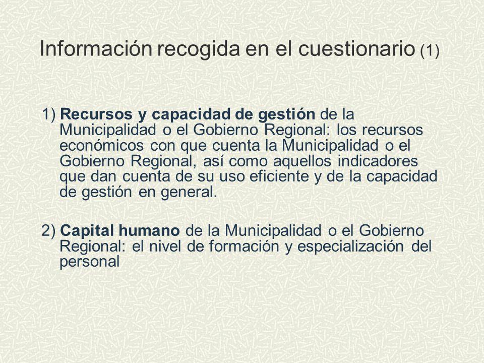Información recogida en el cuestionario (1) 1) Recursos y capacidad de gestión de la Municipalidad o el Gobierno Regional: los recursos económicos con