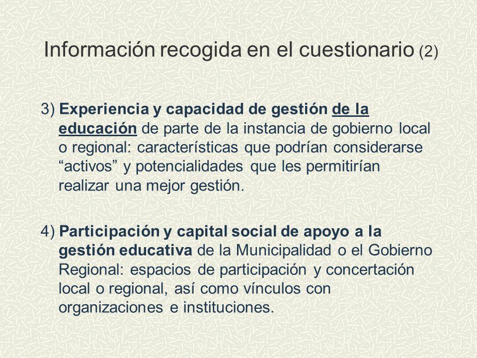 Información recogida en el cuestionario (2) 3) Experiencia y capacidad de gestión de la educación de parte de la instancia de gobierno local o regiona