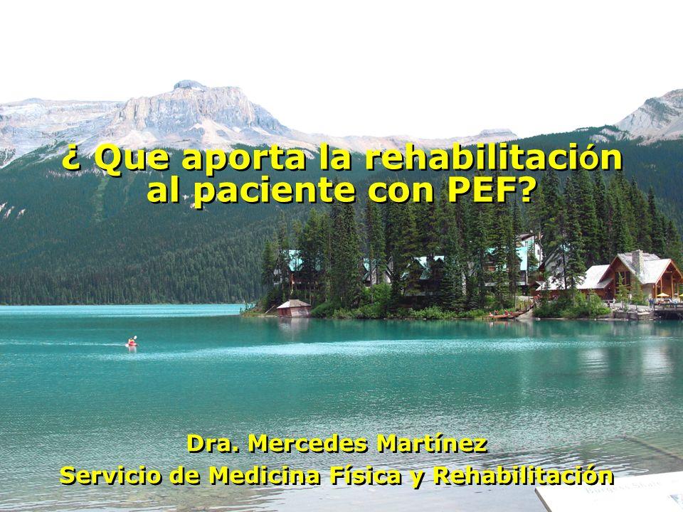 Rehabilitación en PEF Mejora síntomas específicos Mejora salud general Mejora la calidad de vida Ejercicio en PEF