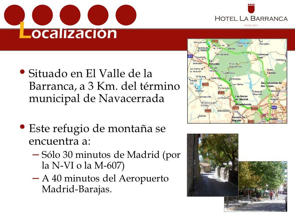 L ocalización Situado en El Valle de la Barranca, a 3 Km.