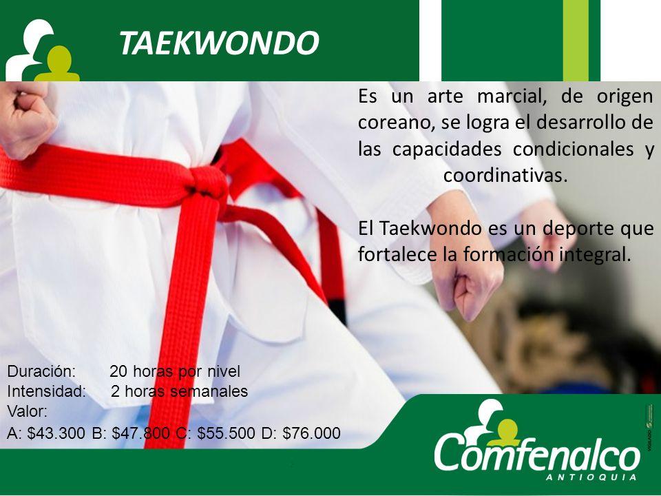 TAEKWONDO Es un arte marcial, de origen coreano, se logra el desarrollo de las capacidades condicionales y coordinativas. El Taekwondo es un deporte q