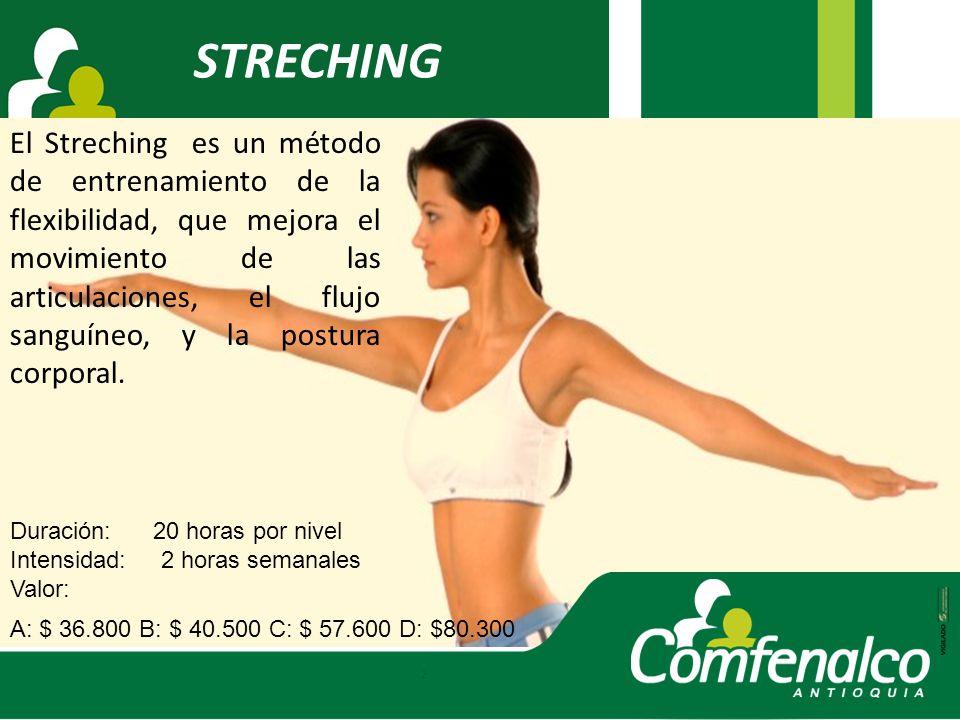 STRECHING El Streching es un método de entrenamiento de la flexibilidad, que mejora el movimiento de las articulaciones, el flujo sanguíneo, y la post
