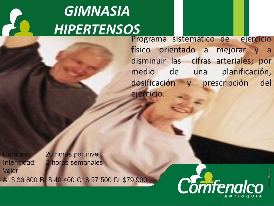 GIMNASIA HIPERTENSOS Programa sistemático de ejercicio físico orientado a mejorar y a disminuir las cifras arteriales; por medio de una planificación,