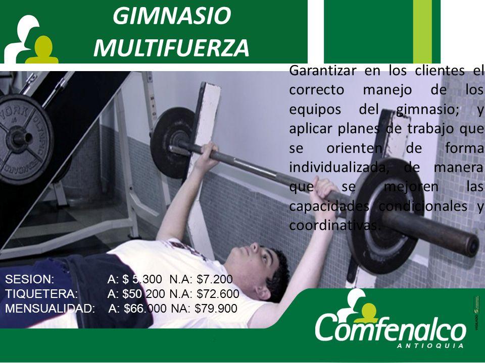 GIMNASIO MULTIFUERZA Garantizar en los clientes el correcto manejo de los equipos del gimnasio; y aplicar planes de trabajo que se orienten de forma i