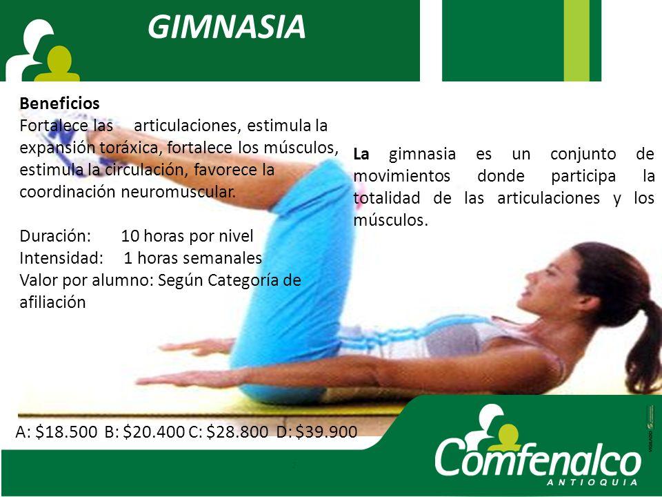 GIMNASIA Beneficios Fortalece las articulaciones, estimula la expansión toráxica, fortalece los músculos, estimula la circulación, favorece la coordin