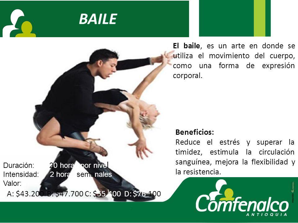 BAILE El baile, es un arte en donde se utiliza el movimiento del cuerpo, como una forma de expresión corporal. Beneficios: Reduce el estrés y superar