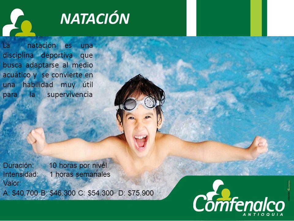 NATACIÓN La natación es una disciplina deportiva que busca adaptarse al medio acuático y se convierte en una habilidad muy útil para la supervivencia