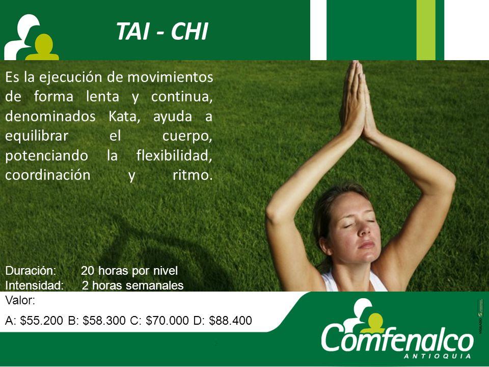 TAI - CHI Es la ejecución de movimientos de forma lenta y continua, denominados Kata, ayuda a equilibrar el cuerpo, potenciando la flexibilidad, coord