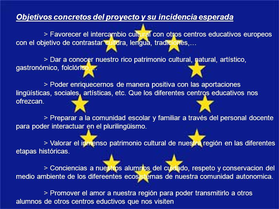 Objetivos concretos del proyecto y su incidencia esperada > Favorecer el intercambio cultural con otros centros educativos europeos con el objetivo de