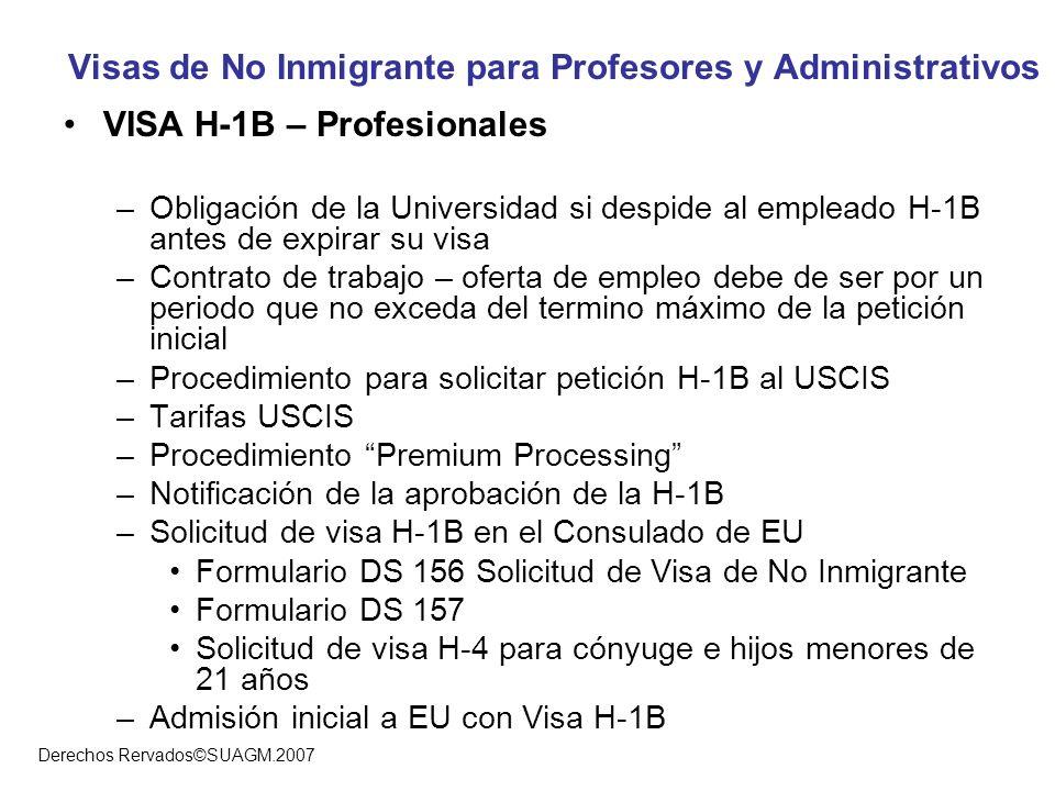 Derechos Rervados©SUAGM.2007 Visas de No Inmigrante para Profesores y Administrativos VISA H-1B – Profesionales –Obligación de la Universidad si despi