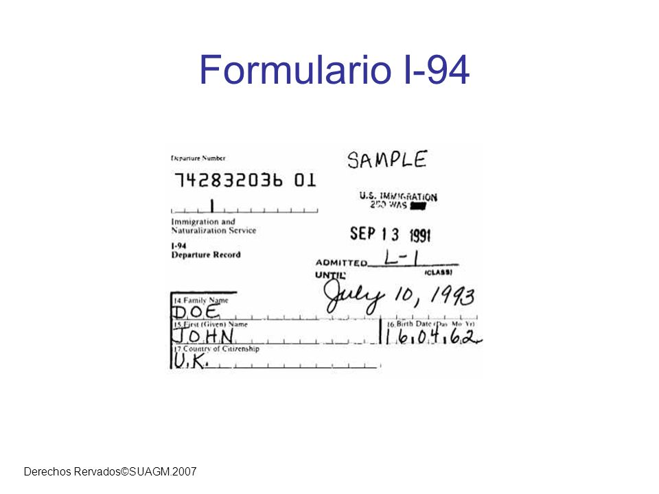 Derechos Rervados©SUAGM.2007 Formulario I-94