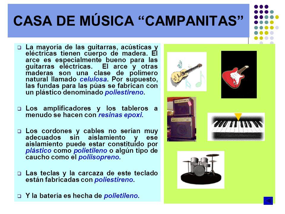 CASA DE MÚSICA CAMPANITAS La mayoría de las guitarras, acústicas y eléctricas tienen cuerpo de madera. El arce es especialmente bueno para las guitarr