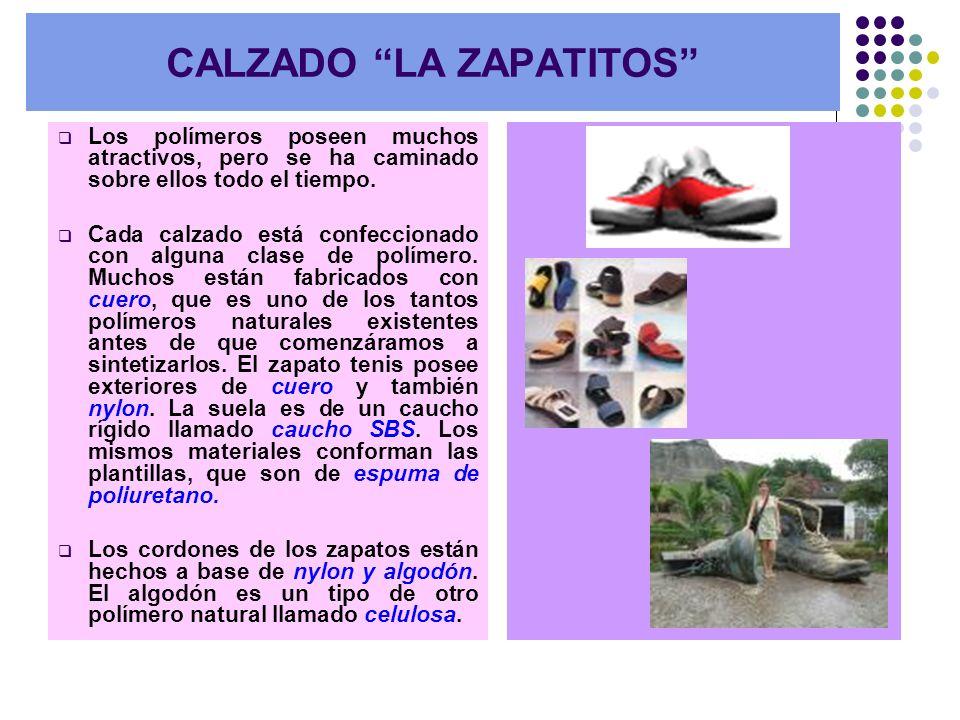 Los polímeros poseen muchos atractivos, pero se ha caminado sobre ellos todo el tiempo. Cada calzado está confeccionado con alguna clase de polímero.