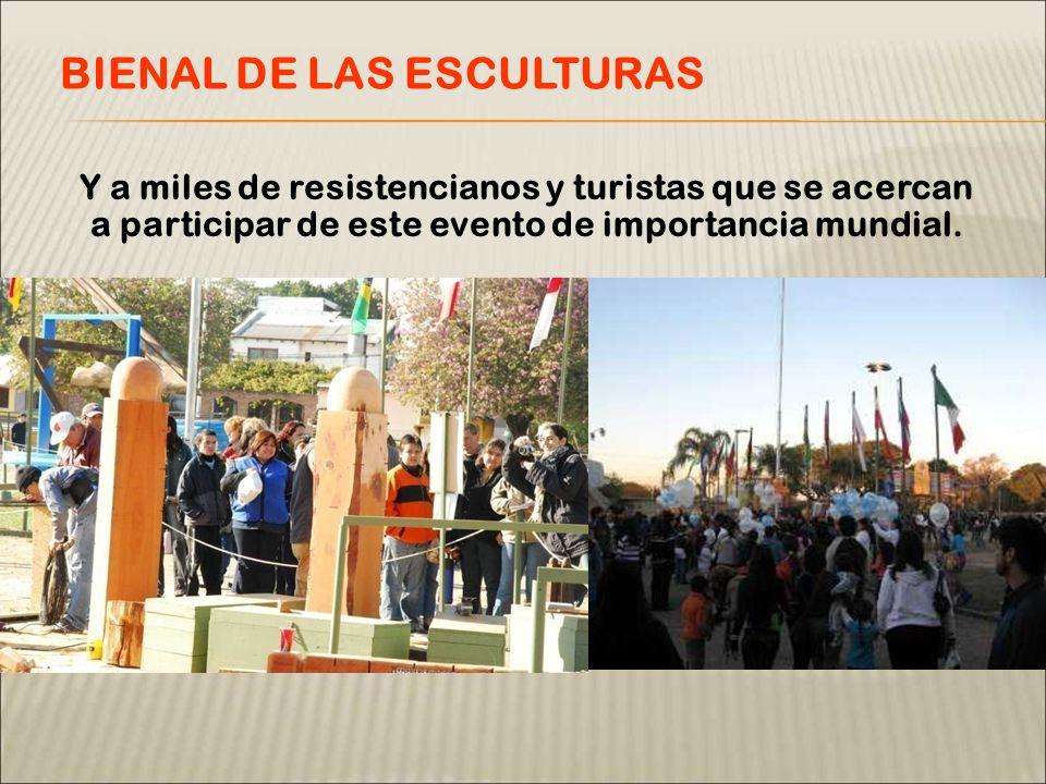 Y a miles de resistencianos y turistas que se acercan a participar de este evento de importancia mundial. BIENAL DE LAS ESCULTURAS