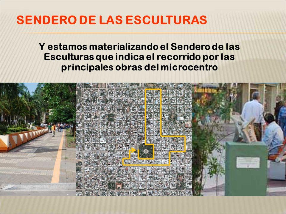 Y estamos materializando el Sendero de las Esculturas que indica el recorrido por las principales obras del microcentro SENDERO DE LAS ESCULTURAS