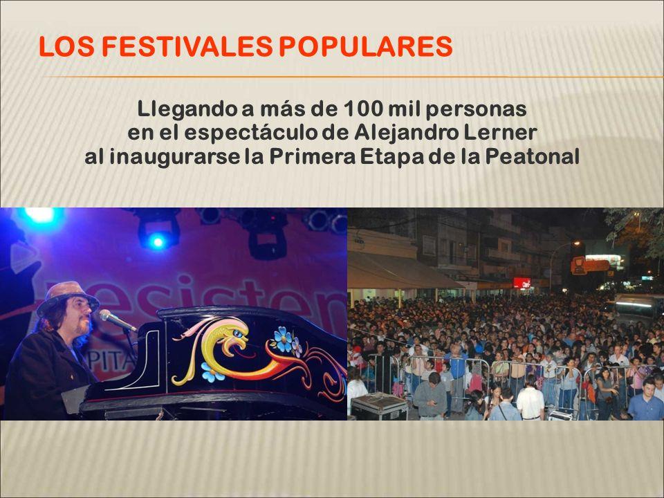 Llegando a más de 100 mil personas en el espectáculo de Alejandro Lerner al inaugurarse la Primera Etapa de la Peatonal LOS FESTIVALES POPULARES