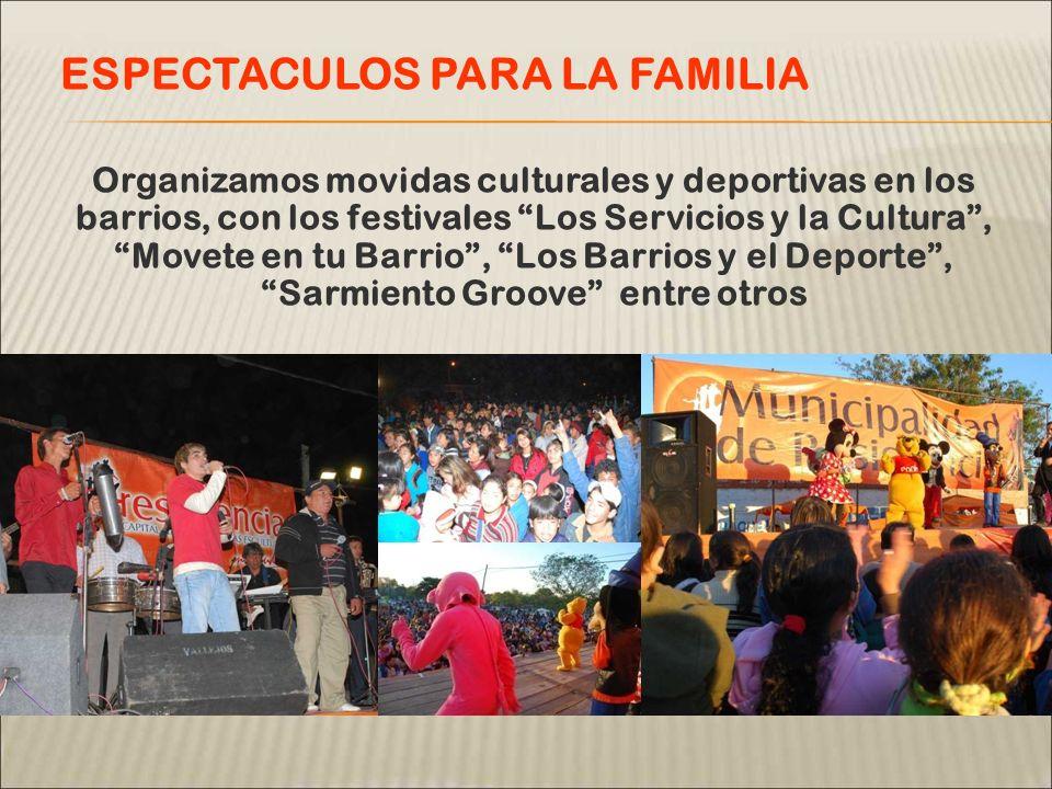 Organizamos movidas culturales y deportivas en los barrios, con los festivales Los Servicios y la Cultura, Movete en tu Barrio, Los Barrios y el Depor