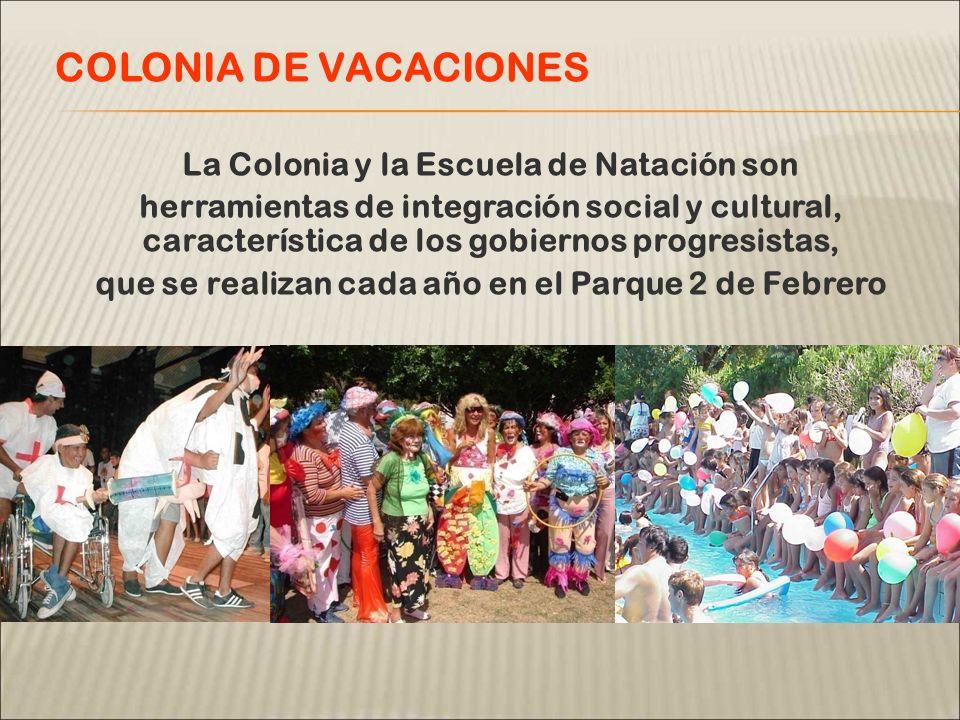 La Colonia y la Escuela de Natación son herramientas de integración social y cultural, característica de los gobiernos progresistas, que se realizan c