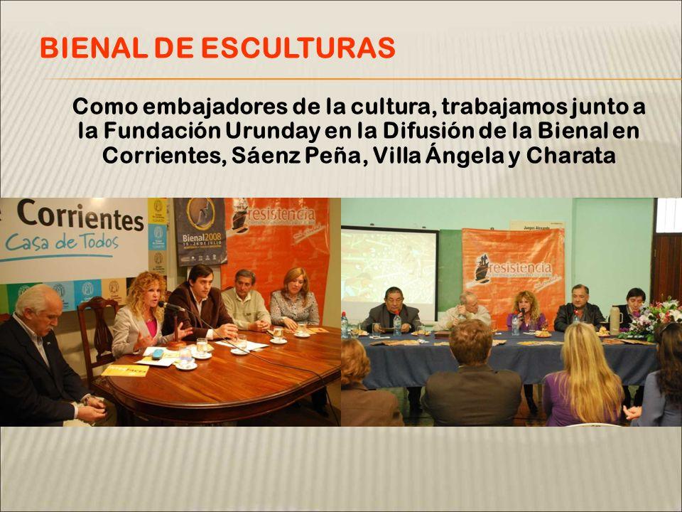 Como embajadores de la cultura, trabajamos junto a la Fundación Urunday en la Difusión de la Bienal en Corrientes, Sáenz Peña, Villa Ángela y Charata