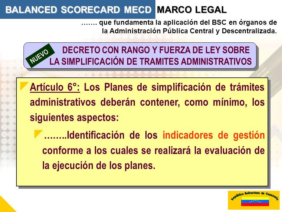 ……. que fundamenta la aplicación del BSC en órganos de la Administración Pública Central y Descentralizada. Artículo 6°: Los Planes de simplificación