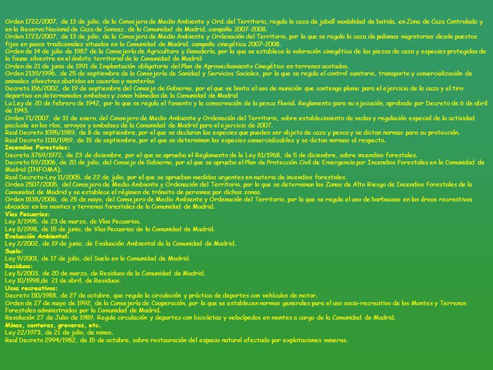 Orden 1722/2007, de 13 de julio, de la Consejera de Medio Ambiente y Ord. del Territorio, regula la caza de jabalí modalidad de batida, en Zona de Caz
