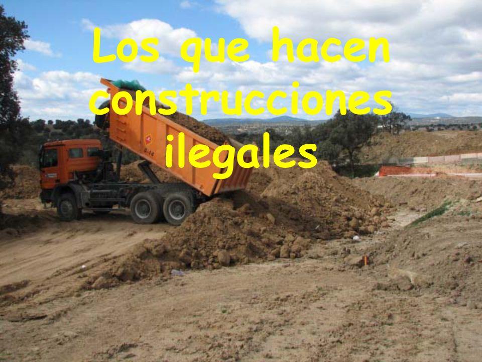 Los que hacen construcciones ilegales
