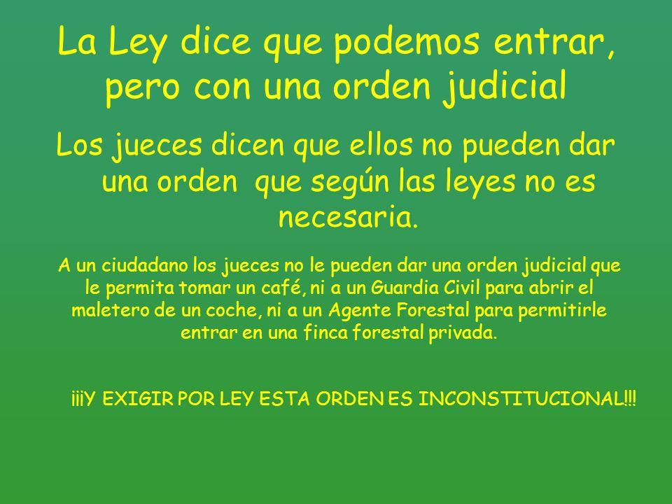 La Ley dice que podemos entrar, pero con una orden judicial Los jueces dicen que ellos no pueden dar una orden que según las leyes no es necesaria. A