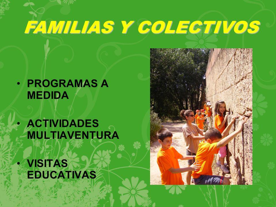 PROGRAMAS A MEDIDA ACTIVIDADES MULTIAVENTURA VISITAS EDUCATIVAS FAMILIAS Y COLECTIVOS