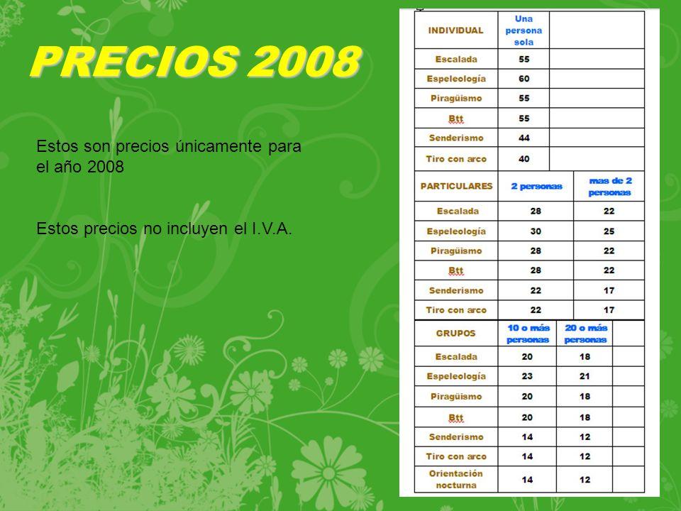 PRECIOS 2008 Estos son precios únicamente para el año 2008 Estos precios no incluyen el I.V.A.