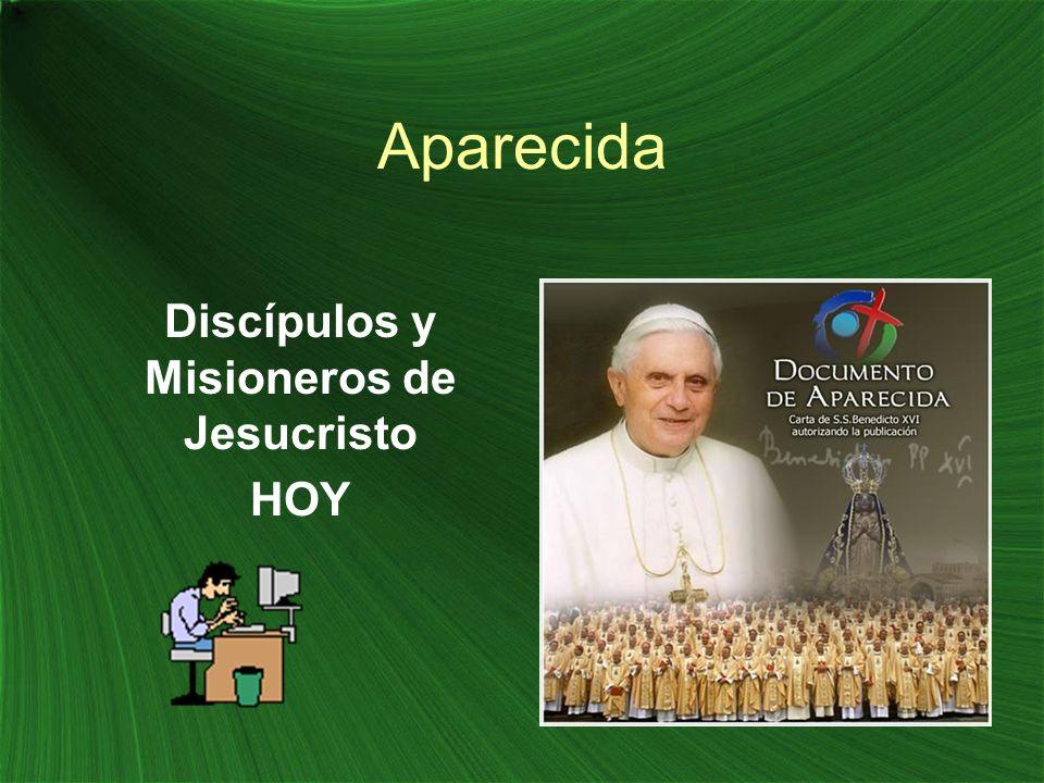 Aparecida Discípulos y Misioneros de Jesucristo HOY