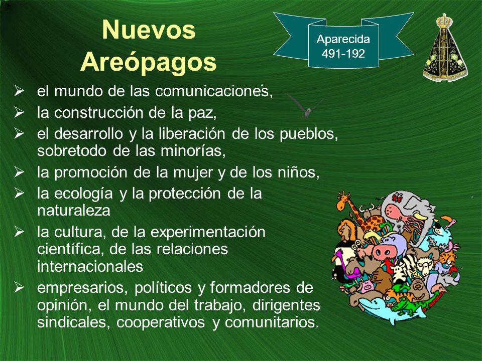 Nuevos Areópagos el mundo de las comunicaciones, la construcción de la paz, el desarrollo y la liberación de los pueblos, sobretodo de las minorías, l