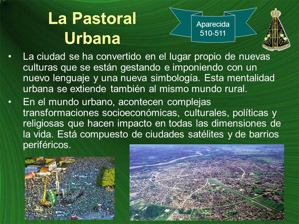 La Pastoral Urbana La ciudad se ha convertido en el lugar propio de nuevas culturas que se están gestando e imponiendo con un nuevo lenguaje y una nue