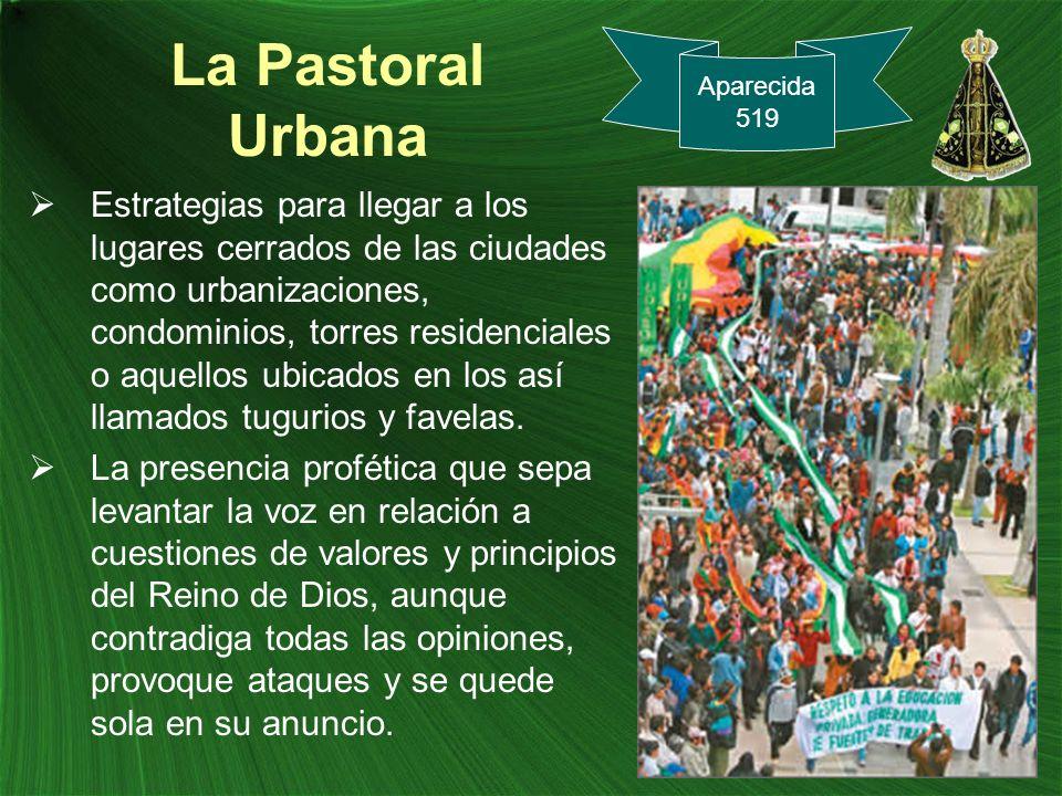 La Pastoral Urbana Estrategias para llegar a los lugares cerrados de las ciudades como urbanizaciones, condominios, torres residenciales o aquellos ub
