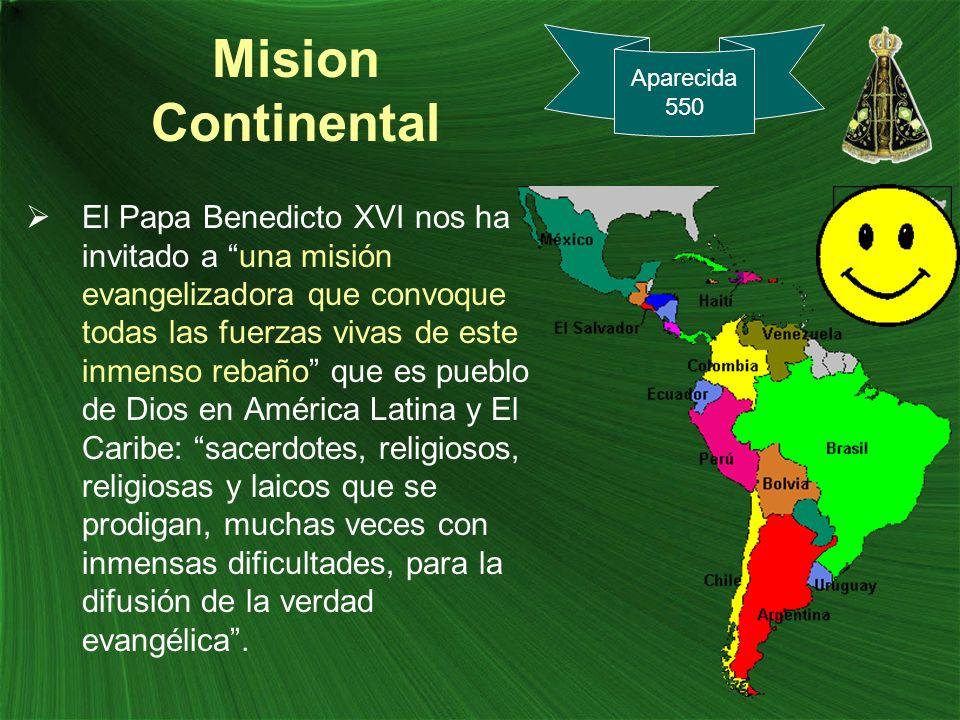 Mision Continental El Papa Benedicto XVI nos ha invitado a una misión evangelizadora que convoque todas las fuerzas vivas de este inmenso rebaño que e